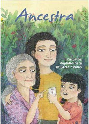 Ancestra - Recursos digitales para mujeres rurales.