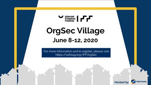 OrgSec Village - June 8-12, 2020.