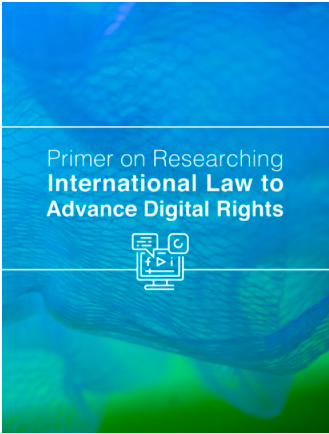 Primer on Researching International Law to Advance Digital Rights