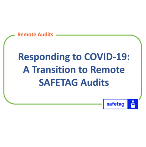 Responding to COVID-19: A Transition to Remote SAFETAG Audits.