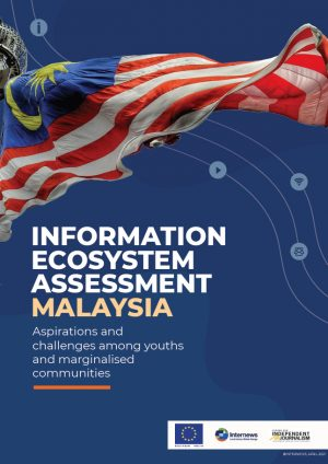 Information Ecosystem Assessment: Malaysia (English)