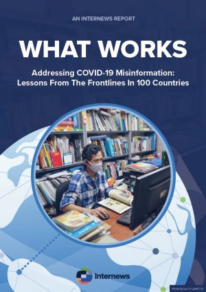 What Works: Addressing COVID-19 Misinformation - Lessons from the Frontlines in 100 Countries