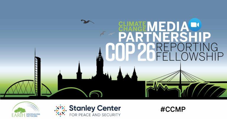 Climate Change Media Partnership COP 26 Reporting Fellowship