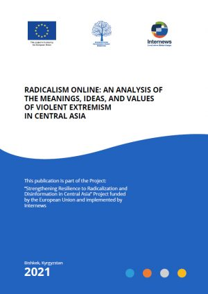 Radicalism Online: An Analysis of the Meanings, Ideas, and Values of Violent Extremism in Central Asia (English)