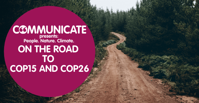Communicate presents: People. Nature. Climate. On the road to COP15 and COP26.
