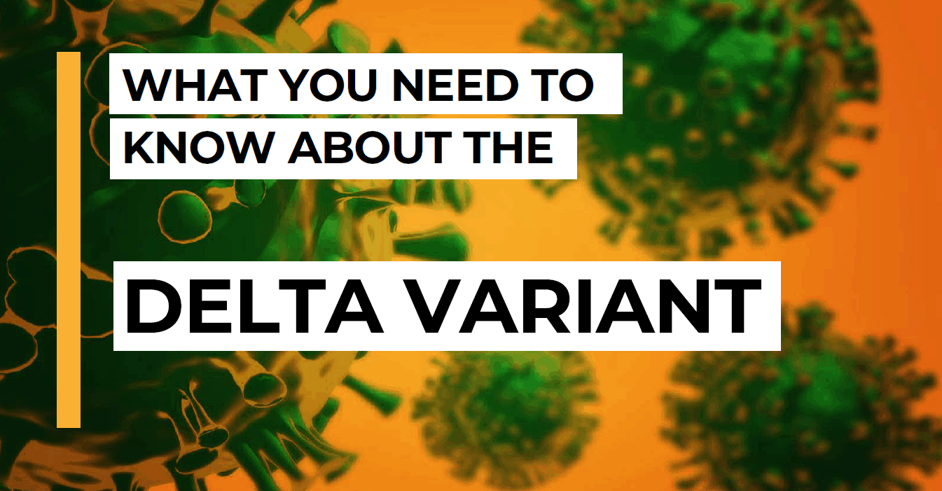 What you need to know about the Delta variant