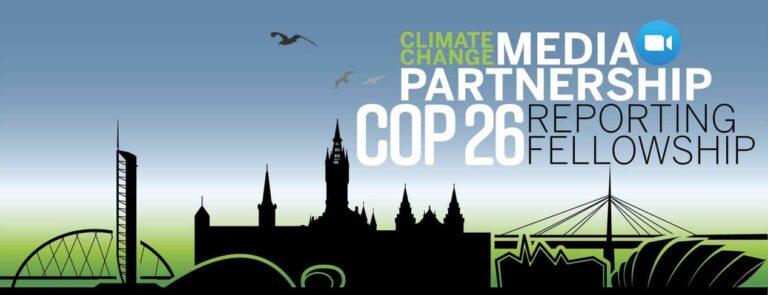 Climate Change Media Partnership COP26 Reporting Fellowship