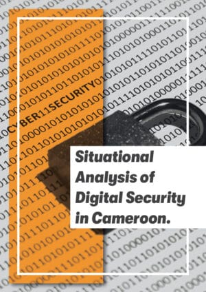 Situational Analysis of Digital Security in Cameroon