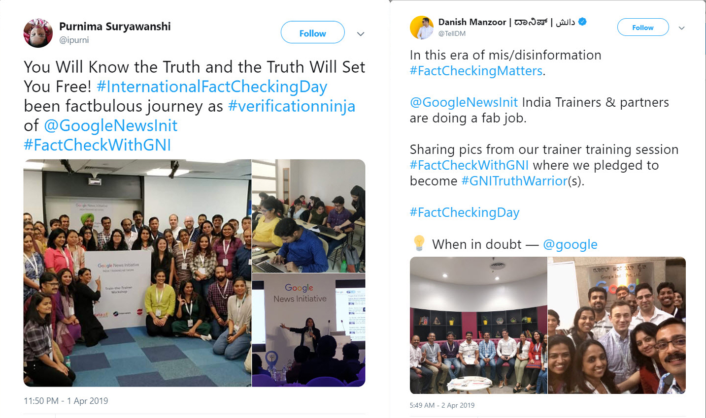 Tweet 1: You will know the truth and the truth will set you free! #InternationalFactCheckDay been factbulous journey as #verificationninja of (at)GoogleNewsInit #FactCheckWithGNI. Tweet 2: In this era of mis/disinformation #FactCheckingMatters. (at)GoogleNewsInit India Trainers & partners are doing a fab job. Sharing pics from our trainer training session #FactCheckWithGNI where we pledged to become #GNITruthWarrior(s) #FactCheckingDay. When in doubt - google