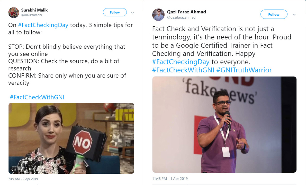 Tweet 1: On #FactCheckingDay today, 3 simple tips for all to follow: STOP: Do not blindly believe everything that you see online. QUESTION: Check the source, do a bit of research. CONFIRM: Share only when you are sure of veracity. #FactCheckWithGNI. Tweet 2: Fact Check and Verification is not just a terminology, it is the need of the hour. Proud to be a Google Certified Trainer in Fact Checking and Verification. Happy #FactCheckingDay to everyone. #FactCheckWithGNI #GNITruthWarrior