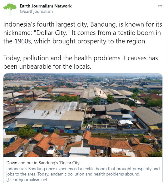 Tweet from EJN: Indonesia's fourth largest city, Bandung, is know for its nickname: Dollar City. It comes from a textile boom in the 1960s, which brought prosperity to the region. Today, pollution and the health problems it causes has been unbearable for the locals.