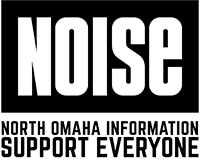 NOISE: North Omaha Information Support Everyone