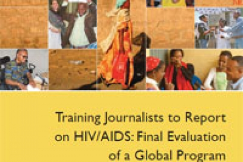Cover: Training Journalists to Report on HIV/AIDS: Final Evaluation of a Global