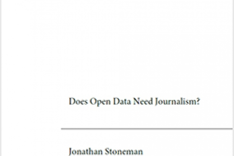 Cover: Working Paper: Does Open Data Need Journalism? by Jonathan Stoneman