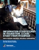Cover: Information Ecosystems in Transition: A Case Study from Myanmar