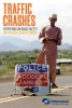 Cover: Traffic Crashes - Reporting on Road Safety as a Global Health Crisis